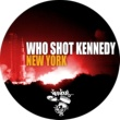 Who Shot Kennedy New York (Original Mix)