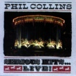 Phil Collins Serious Hits...Live!