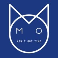 M.O Ain't Got Time