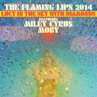 The Flaming Lips Lucy In The Sky With Diamonds (feat. Miley Cyrus & Moby)
