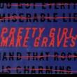 Pretty Girls Make Graves Pretty Girls Make Graves