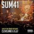 Sum 41 Live At The House Of Blues: Cleveland 9.15.07
