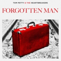 Tom Petty & The Heartbreakers Forgotten Man