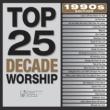 ヴァリアス・アーティスト Top 25 Decade Worship 1990's Edition