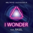 Abel The Kid & Julio Iglesias Jr. I wonder (feat. Rasel)