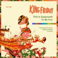 King Friday Something Worthwhile