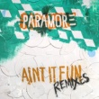 Paramore Ain't It Fun Remix EP