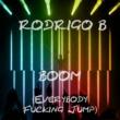 Rodrigo B Boom (Everybody Fucking Jump)