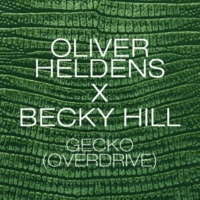 Oliver Heldens & Becky Hill Gecko (Overdrive) [Extended Edit]