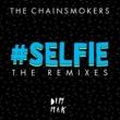 ザ・チェインスモーカーズ #SELFIE [The Remixes]