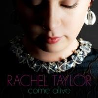 Rachel Taylor Come Alive