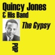 Quincy Jones & His Band The Gypsy