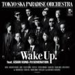 東京スカパラダイスオーケストラ Wake Up! feat. ASIAN KUNG-FU GENERATION