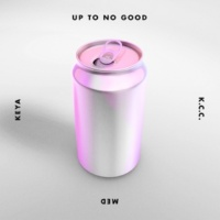Up To No Good/Keya K.C.C. (feat.Keya)