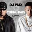 DJ PMX × YOUNG DAIS THE MOMENT