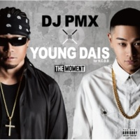 DJ PMX × YOUNG DAIS This is my way