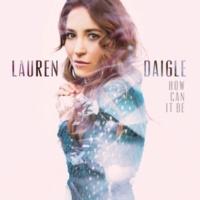 Lauren Daigle How Can It Be