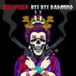 RED SPIDER BYE BYE BADMIND