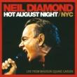 ニール・ダイアモンド Hot August Night / NYC [Live From Madison Square Garden]