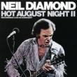 ニール・ダイアモンド Hot August Night II