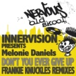 Innervision Don't You Ever Give Up feat. Melonie Daniels (Frankie Knuckles' Summilenium Mix)