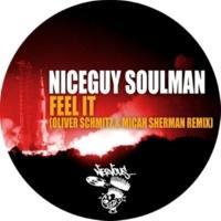 Niceguy Soulman Feel It (Oliver Schmitz & Micah Sherman)