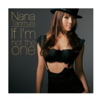 谷村奈南 If I'm not the one