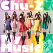 Chu-Z Chu-Z My Music (Type-A)