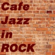 Various Artists Cafe Jazz in ROCK