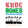 RUDE BONES GOOD TIMES, 7300 DAYS
