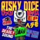 RISKY DICE THE DEADLY SOUND feat. CHEHON, NATURAL WEAPON, HISATOMI, APOLLO, DIZZLE