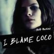 I Blame Coco Selfmachine
