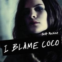I Blame Coco Selfmachine [Pangea Remix]