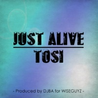 TOSI JUST ALIVE