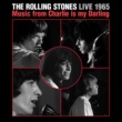 The Rolling Stones Live 1965: Music From Charlie Is My Darling [Live From England/1965]