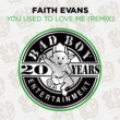 Faith Evans You Used To Love Me (Puff Daddy Mix)