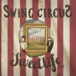 The Sweet Life Society Swing circus