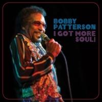 Bobby Patterson I Got More Soul