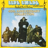 Blue Swede, Björn Skifs Hooked On A Feeling - 40th Anniversary Collection