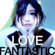 大塚 愛 LOVE FANTASTIC