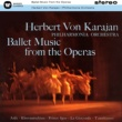 Herbert von Karajan Ballet Music from the Operas