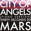 Thirty Seconds To Mars City Of Angels [Piano Version]