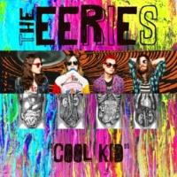The Eeries Cool Kid