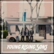Young Rising Sons Young Rising Sons