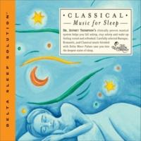 Dr. Jeffrey Thompson Classical Music For Sleep