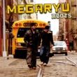 MEGARYU ROOTS
