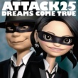 DREAMS COME TRUE ATTACK25