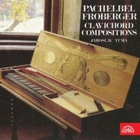 Jaroslav Tůma Pachelbel & Froberger: Clavichord Compositions