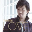 TSUYOSHI Progress(ALBUM LOVE ver.)
