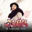 パク・ジョンヒョン My Everything  (私たち結婚しました 世界版 OST Part.2)